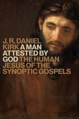 A Man Attested by God by J R Daniel Kirk