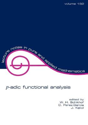 P-Adic Functional Analysis by W. H. Schikhof