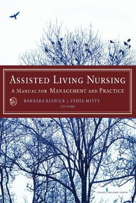 Assisted Living Nursing by Barbara Resnick