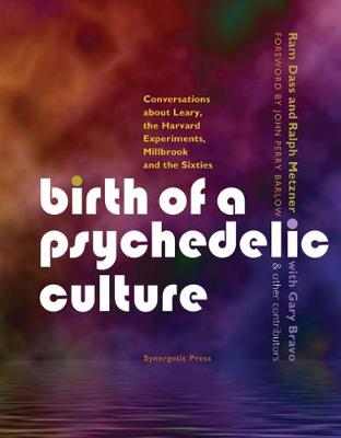 Birth of a Psychedelic Culture by Ram Dass
