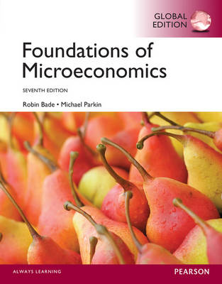 Foundations of Microeconomics, Global Edition by Robin Bade