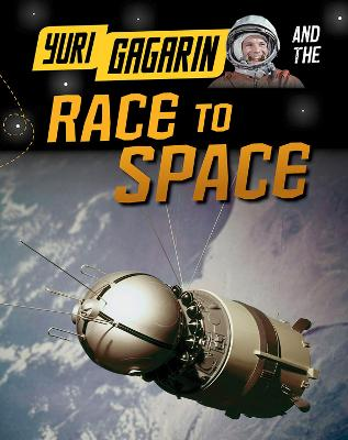 Yuri Gagarin and the Race to Space book