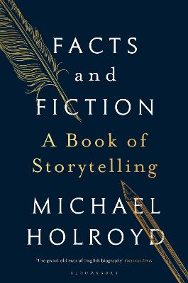 Facts and Fiction: A Book of Storytelling by Michael Holroyd