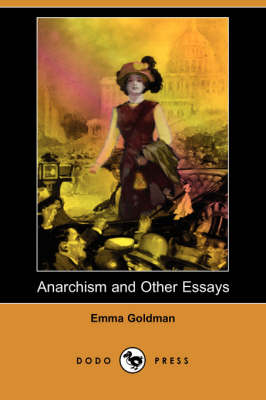 Anarchism and Other Essays (Dodo Press) book
