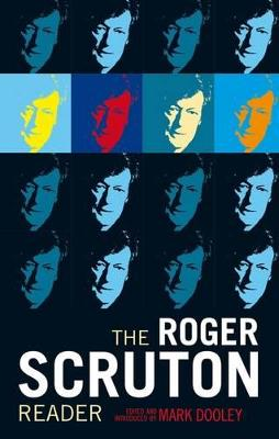 The Roger Scruton Reader by Mark Dooley