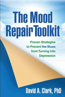 The Mood Repair Toolkit by David A. Clark