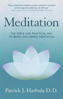 Meditation: The Simple and Practical Way to Begin and Deepen Meditation by Patrick Harbula