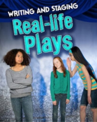 Writing and Staging Real-life Plays book
