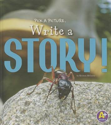 Pick a Picture, Write a Story! by Kristen McCurry