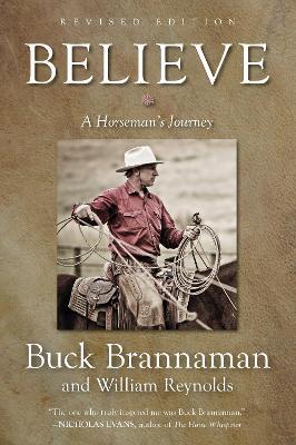 Believe: A Horseman's Journey by Buck Brannaman