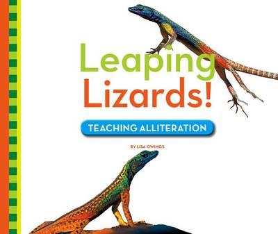 Leaping Lizards! by Lisa Owings