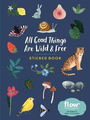 All Good Things Are Wild and Free Sticker Book by Irene Smit