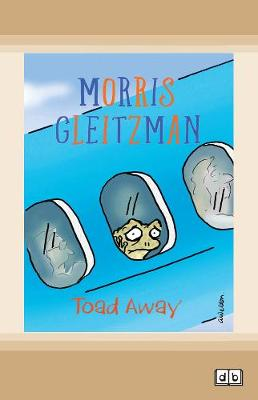Toad Away: Toad Series (book 3) by Morris Gleitzman