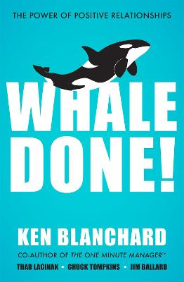 Whale Done!: The Power of Positive Relationships book