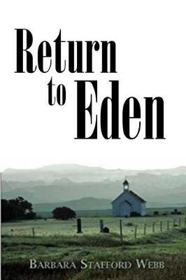 Return to Eden by Barbara S Webb