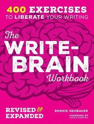 The Write-Brain Workbook 10th Anniversary Edition by Bonnie Neubauer