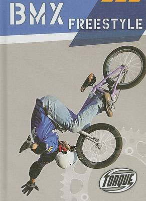 Torque Series: Action Sports: BMX Freestyle by Ray McClellan