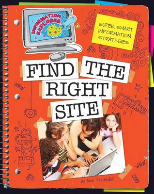 Super Smart Information Strategies: Find the Right Site by Ann Truesdell