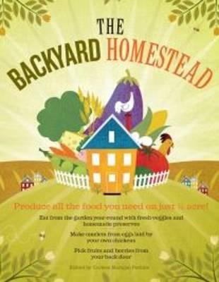 The Backyard Homestead by Carleen Madigan