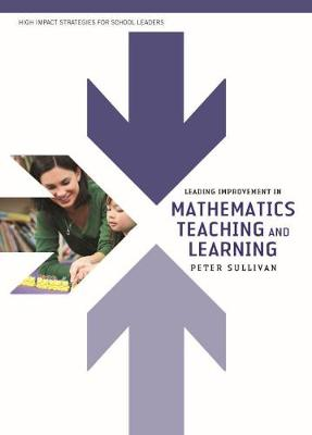 Leading Improvement in Mathematics Teaching and Learning by Peter Sullivan
