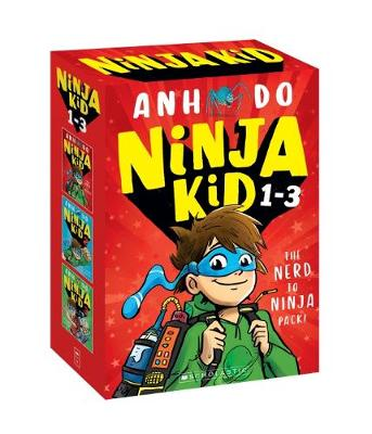 Ninja Kid: The Nerd to Ninja Pack! by Anh Do