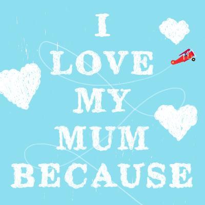 I Love My Mum Because book