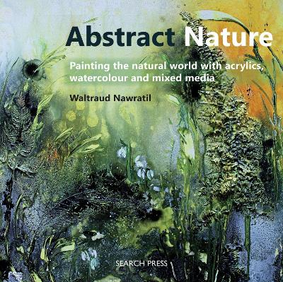 Abstract Nature by Waltraud Nawratil