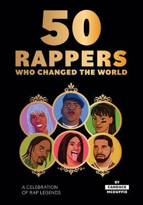 50 Rappers Who Changed the World: A celebration of rap legends book