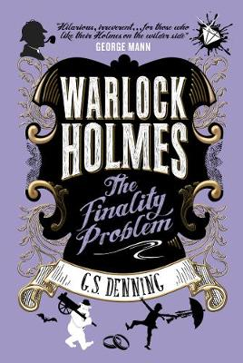 Warlock Holmes - The Finality Problem by G. S. Denning