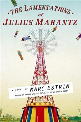 Lamentations of Julius Marantz by Marc Estrin