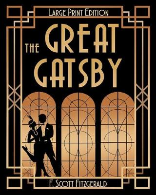 The Great Gatsby (LARGE PRINT) by F Scott Fitzgerald