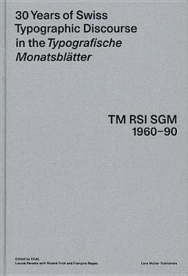 30 Years of Swiss Typographic Discourse in the Typogra Sche Monatsblatter by Roland Fruh