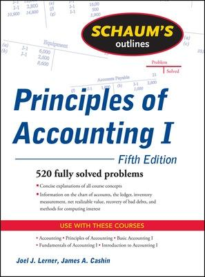 Schaum's Outline of Principles of Accounting I, Fifth Edition by Joel J. Lerner