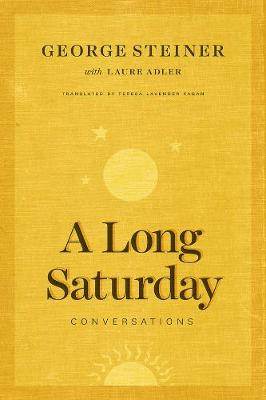 A Long Saturday by George Steiner