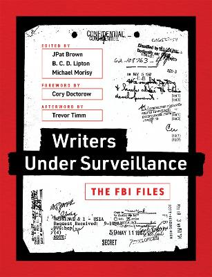 Writers under Surveillance: The FBI Files by JPat Brown
