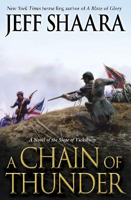 A Chain Of Thunder, A by Jeff Shaara