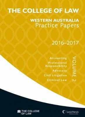 The College of Law Western Australia Practice Papers 2016-2017 - Volume 2 book