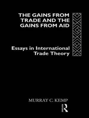 The Gains from Trade and the Gains from Aid by Murray C. Kemp