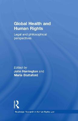Global Health and Human Rights by John Harrington