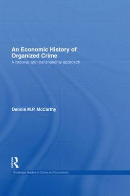 An Economic History of Organized Crime by Dennis M. P. McCarthy