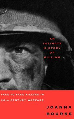 Intimate History of Killing by Professor Joanna Bourke