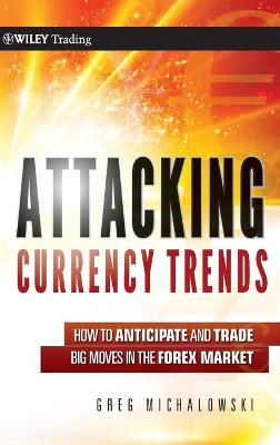 Attacking Currency Trends by Greg Michalowski