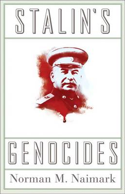 Stalin's Genocides by Norman M. Naimark