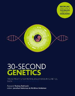 30-Second Genetics: The 50 most revolutionary discoveries in genetics, each explained in half a minute book