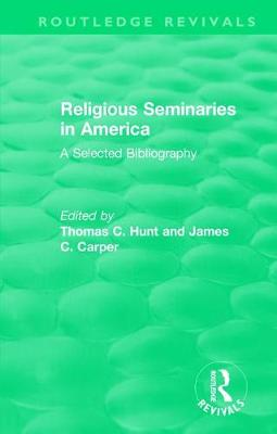 Religious Seminaries in America (1989) by Thomas C. Hunt