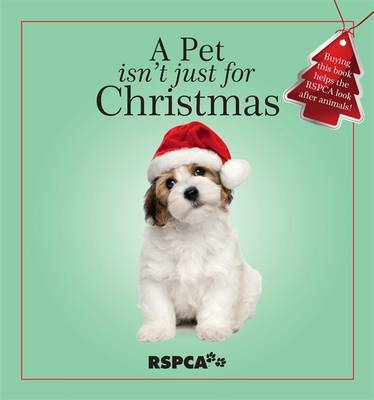 Pet Isn't Just for Christmas, A by Various Authors