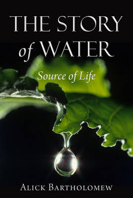The Story of Water by Alick Bartholomew
