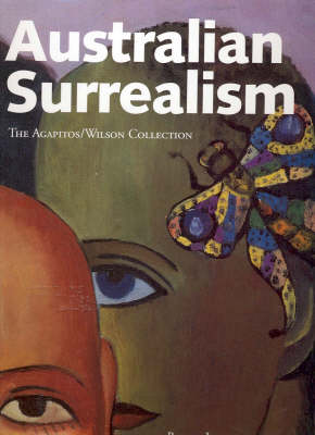 Australian Surrealism: The Agapitos/Wilson Collection by Bruce James