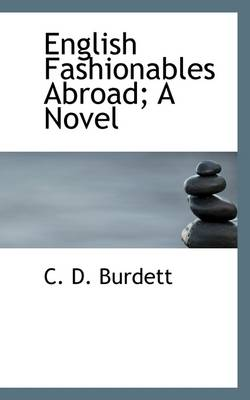 English Fashionables Abroad; A Novel by C. Burdett