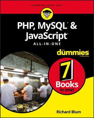 PHP, MySQL, & JavaScript All-in-One For Dummies by Richard Blum